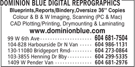 Dominion Blue Digital Reprographics (604-681-7504) - Annonce illustrée - Blueprints,Reports/Bindery,Oversize 36'' Copies Colour & B & W Imaging, Scanning (PC & Mac) CAD Plotting/Printing, Drymounting & Laminating www.dominionblue.com