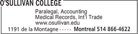 O'Sullivan College (514-866-4622) - Display Ad - Paralegal, Accounting Medical Records, Int'l Trade www.osullivan.edu  Paralegal, Accounting Medical Records, Int'l Trade www.osullivan.edu