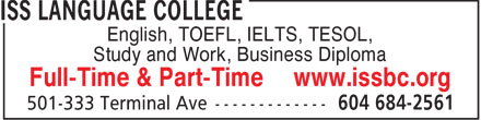 ISS Language College (604-684-2561) - Display Ad - English, TOEFL, IELTS, TESOL, - Study and Work, Business Diploma - Full-Time & Part-Time www.issbc.org