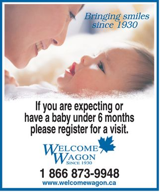 Welcome Wagon (1-866-873-9948) - Annonce illustrée - WELCOME WAGON Bringing smiles since 1930 If you are expecting or have a baby under 6 months please register for a visit 1-866-873-9948 www.welcomewagon.ca