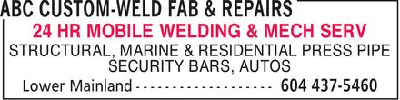 ABC Custom-Weld Fab & Repairs (604-437-5460) - Annonce illustrée - 24 HR MOBILE WELDING & MECH SERV STRUCTURAL, MARINE & RESIDENTIAL PRESS PIPE SECURITY BARS, AUTOS