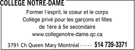 Collège Notre Dame (514-739-3371) - Display Ad - Former l¿esprit, le coeur et le corps Collège privé pour les garçons et filles de 1ère à 5e secondaire www.collegenotre-dame.qc.ca