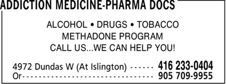 Addiction Medicine-Pharma Docs (416-233-0404) - Display Ad - ADDICTION MEDICINE-PHARMA DOCS - METHADONE PROGRAM - ALCOHOL - DRUGS