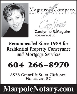 Maguire & Company (604-266-8970) - Display Ad - Recommended Since 1989 for Residential Property Conveyance and Mortgage Services 604 266-8970 8528 Granville St. at 70th Ave. Vancouver, BC MarpoleNotary.com