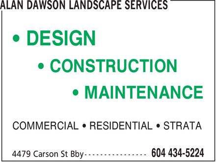 Alan Dawson Landscape Services (604-434-5224) - Annonce illustrée - DESIGN CONSTRUCTION MAINTENANCE COMMERCIAL¿ RESIDENTIAL¿ STRATA