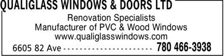 QualiGlass Windows & Doors Ltd (780-466-3938) - Annonce illustrée - www.qualiglasswindows.com Manufacturer of PVC & Wood Windows Renovation Specialists