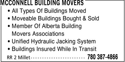 McConnell Building Movers (780-387-4866) - Display Ad - All Types Of Buildings Moved Moveable Buildings Bought & Sold Member Of Alberta Building Movers Associations Unified Hydraulic Jacking System Buildings Insured While In Transit  All Types Of Buildings Moved Moveable Buildings Bought & Sold Member Of Alberta Building Movers Associations Unified Hydraulic Jacking System Buildings Insured While In Transit