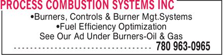 Process Combustion Systems Inc (780-963-0965) - Display Ad - ¿Burners, Controls & Burner Mgt.Systems ¿Fuel Efficiency Optimization See Our Ad Under Burners-Oil & Gas