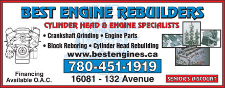 Best Engine Rebuilders (780-613-0141) - Annonce illustr&eacute;e - BEST ENGINE REBUILDERS CYLINDER HEAD &amp; ENGINE SPECIALISTS Crankshaft Grinding   Engine Parts Block Reboring   Cylinder Head Rebuilding www.bestengines.ca 780-451-1919 Financing SENIOR'S DISCOUNT 16081 - 132 Avenue Available O.A.C.