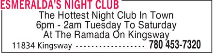 Esmeralda's Night Club (780-453-7320) - Annonce illustrée - The Hottest Night Club In Town 6pm 2am Tuesday To Saturday At The Ramada On Kingsway