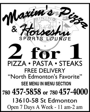 Horseshu Sports Lounge & Maxim's Dining (780-457-5858) - Annonce illustrée - SEE MENU IN MENU SECTION or SEE MENU IN MENU SECTION or