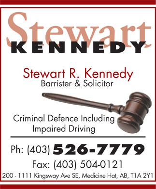 Kennedy Stewart R Barrister & Solicitor (403-526-7779) - Display Ad - Stewart KENNEDY KENNEDY Stewart R. Kennedy Barrister & Solicitor Criminal Defence Including Impaired Driving Ph: (403) 526-7779 Fax: (403) 504-0121 200 - 1111 Kingsway Ave SE, Medicine Hat, AB, T1A 2Y1