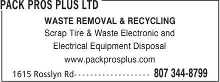 Pack Pros Plus Ltd (807-344-8799) - Annonce illustrée - WASTE REMOVAL & RECYCLING Scrap Tire & Waste Electronic and Electrical Equipment Disposal www.packprosplus.com  WASTE REMOVAL & RECYCLING Scrap Tire & Waste Electronic and Electrical Equipment Disposal www.packprosplus.com