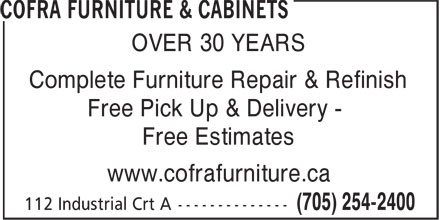 Cofra Furniture & Cabinets (705-254-2400) - Display Ad - OVER 30 YEARS Complete Furniture Repair & Refinish Free Pick Up & Delivery - Free Estimates www.cofrafurniture.ca
