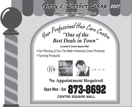 Gary's Inn Barber Shop (867-873-8692) - Annonce illustrée - Gary's Barber Shop 2007 Your Professional Care Ear Piercing & Sun Tan Bed   American Crew Products Tanning Products Open Mon - Sat