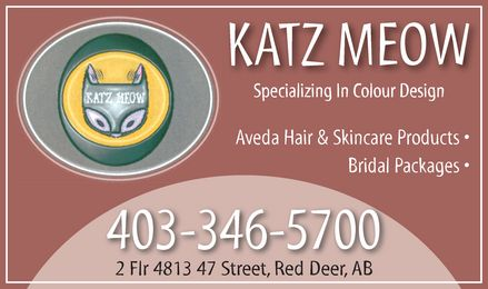 Katz Meow Hair The (403-346-5700) - Annonce illustrée - KATZ MEOW Specializing In Colour Design Aveda Hair & Skincare Products  Bridal Packages  403-346-5700 2 Flr 4813 47 Street, Red Deer, AB   KATZ MEOW Specializing In Colour Design Aveda Hair & Skincare Products  Bridal Packages  403-346-5700 2 Flr 4813 47 Street, Red Deer, AB