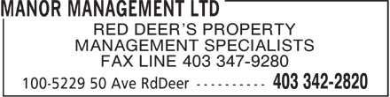 Manor Management Ltd (403-342-2820) - Display Ad - RED DEER'S PROPERTY MANAGEMENT SPECIALISTS FAX LINE 403 347-9280  RED DEER'S PROPERTY MANAGEMENT SPECIALISTS FAX LINE 403 347-9280