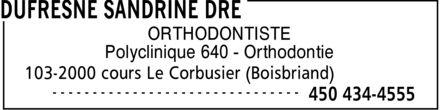 Clinique D'Orthodontie Dre Dufresne (450-434-4555) - Annonce illustrée======= - ORTHODONTISTE Polyclinique 640 Orthodontie - ORTHODONTISTE Polyclinique 640 Orthodontie