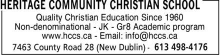 Heritage Community Christian School (613-498-4176) - Display Ad - Quality Christian Education Since 1960 Non-denominational JK Gr8 Academic program www.hccs.ca Email: info@hccs.ca