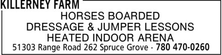 Killerney Farm (780-470-0260) - Display Ad - KILLERNEY FARM - JUMPER LESSONS - HORSES BOARDED - HEATED RIDING INDOOR ARENA