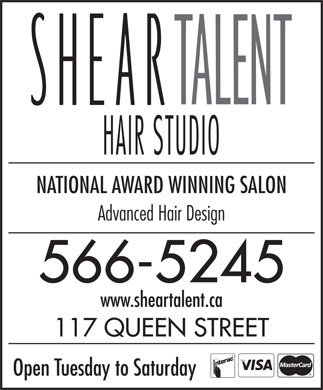 Shear Talent (902-566-5245) - Annonce illustrée - NATIONAL AWARD WINNING SALON Advanced Hair Design 566-5245 www.sheartalent.ca 117 QUEEN STREET Open Tuesday to Saturday