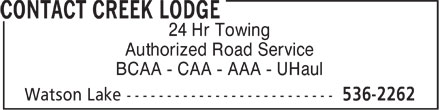 Contact Creek Lodge (867-536-2262) - Annonce illustrée - 24 Hr Towing Authorized Road Service BCAA - CAA - AAA - UHaul  24 Hr Towing Authorized Road Service BCAA - CAA - AAA - UHaul