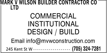 Mark V Wilson Builder Contractor Co Ltd (705-324-7281) - Display Ad - COMMERCIAL INSTITUTIONAL DESIGN / BUILD Email info@mvwconstruction.com