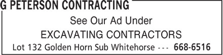 G Peterson Contracting (867-668-6516) - Annonce illustrée - See Our Ad Under EXCAVATING CONTRACTORS