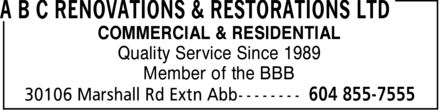 A B C Renovations & Restorations Ltd (604-855-7555) - Display Ad - COMMERCIAL & RESIDENTIAL Quality Service Since 1989 Member of the BBB