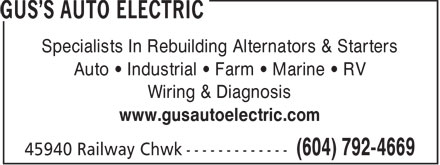 Gus's Auto Electric (604-792-4669) - Display Ad - Specialists In Rebuilding Alternators & Starters Auto   Industrial   Farm   Marine   RV Wiring & Diagnosis www.gusautoelectric.com
