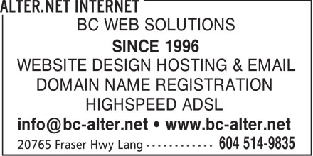 Alter.net Internet (604-514-9835) - Annonce illustrée - BC WEB SOLUTIONS SINCE 1996 WEBSITE DESIGN HOSTING & EMAIL DOMAIN NAME REGISTRATION HIGHSPEED ADSL info@bc-alter.net   www.bc-alter.net
