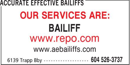 Accurate Effective Bailiffs (604-526-3737) - Annonce illustrée======= - OUR SERVICES ARE: BAILIFF www.repo.com www.aebailiffs.com
