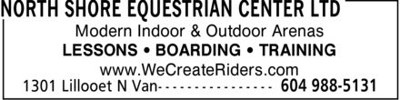 North Shore Equestrian Center Ltd (604-988-5131) - Annonce illustrée - Modern Indoor & Outdoor Arenas LESSONS ¿ BOARDING ¿ TRAINING www.WeCreateRiders.com
