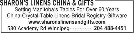 Sharon's Linens China & Gifts (204-488-4451) - Annonce illustrée - Setting Manitoba's Tables For Over 60 Years China-Crystal-Table Linens-Bridal Registry-Giftware www.sharonslinensandgifts.com Setting Manitoba's Tables For Over 60 Years China-Crystal-Table Linens-Bridal Registry-Giftware www.sharonslinensandgifts.com