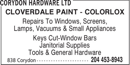 Corydon Hardware Ltd (204-453-8943) - Annonce illustr&eacute;e - CLOVERDALE PAINT - COLORLOX Repairs To Windows, Screens, Lamps, Vacuums &amp; Small Appliances Keys Cut-Window Bars Janitorial Supplies Tools &amp; General Hardware  CLOVERDALE PAINT - COLORLOX Repairs To Windows, Screens, Lamps, Vacuums &amp; Small Appliances Keys Cut-Window Bars Janitorial Supplies Tools &amp; General Hardware