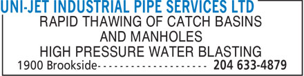 Uni-Jet Industrial Pipe Services Ltd (204-633-4879) - Display Ad - RAPID THAWING OF CATCH BASINS AND MANHOLES HIGH PRESSURE WATER BLASTING