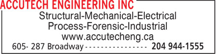 Accutech Engineering Inc (204-944-1555) - Annonce illustrée - Structural-Mechanical-Electrical Process-Forensic-Industrial www.accutecheng.ca