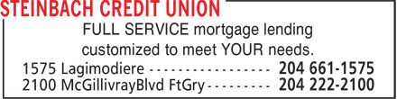 Steinbach Credit Union (204-222-2100) - Display Ad - FULL SERVICE mortgage lending customized to meet YOUR needs.  FULL SERVICE mortgage lending customized to meet YOUR needs.