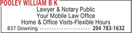 Pooley William B K (204-783-1632) - Annonce illustrée - Lawyer & Notary Public Your Mobile Law Office Home & Office Visits-Flexible Hours  Lawyer & Notary Public Your Mobile Law Office Home & Office Visits-Flexible Hours
