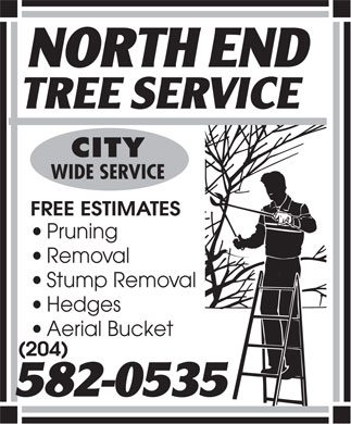 North End Tree Service (204-582-0535) - Annonce illustrée - CITY WIDE SERVICE FREE ESTIMATES Pruning Removal Stump Removal Hedges Aerial Bucket (204)  CITY WIDE SERVICE FREE ESTIMATES Pruning Removal Stump Removal Hedges Aerial Bucket (204)