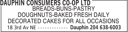Dauphin Consumers Co-op Ltd (204-638-6003) - Annonce illustrée - BREADS-BUNS-PASTRY DOUGHNUTS-BAKED FRESH DAILY DECORATED CAKES FOR ALL OCCASIONS