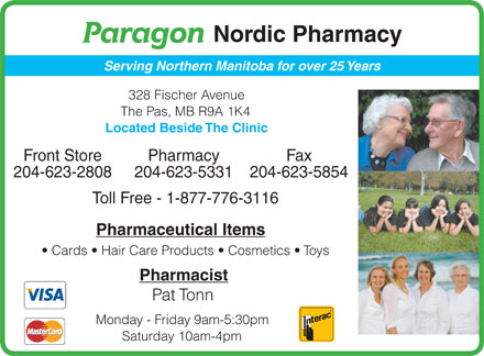 Paragon Nordic Pharmacy (204-623-5331) - Display Ad - Nordic Pharmacy Serving Northern Manitoba for over 25 Years 328 Fischer Avenue The Pas, MB R9A 1K4 Located Beside The Clinic Front StorePharmacyFax 204-623-2808204-623-5331204-623-5854 Toll Free - 1-877-776-3116 Pharmaceutical Items Cards   Hair Care Products   Cosmetics   Toys Pharmacist Pat Tonn Monday - Friday 9am-5:30pm Saturday 10am-4pm  Nordic Pharmacy Serving Northern Manitoba for over 25 Years 328 Fischer Avenue The Pas, MB R9A 1K4 Located Beside The Clinic Front StorePharmacyFax 204-623-2808204-623-5331204-623-5854 Toll Free - 1-877-776-3116 Pharmaceutical Items Cards   Hair Care Products   Cosmetics   Toys Pharmacist Pat Tonn Monday - Friday 9am-5:30pm Saturday 10am-4pm
