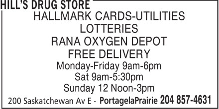 Hill's Drug Store (204-857-4631) - Annonce illustrée - HALLMARK CARDS-UTILITIES LOTTERIES RANA OXYGEN DEPOT FREE DELIVERY Monday-Friday 9am-6pm Sat 9am-5:30pm Sunday 12 Noon-3pm