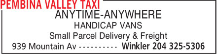 Pembina Valley Taxi (204-325-5306) - Annonce illustrée - ANYTIME-ANYWHERE HANDICAP VANS Small Parcel Delivery & Freight  ANYTIME-ANYWHERE HANDICAP VANS Small Parcel Delivery & Freight