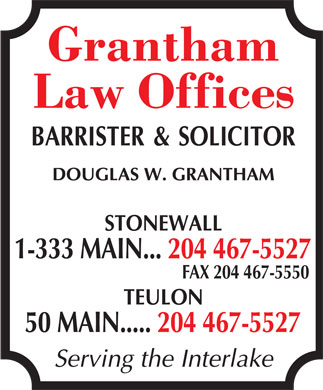 Grantham Law Offices (204-467-5527) - Annonce illustrée - 1-333 MAIN... 204 467-5527 FAX 204 467-5550 50 MAIN..... 204 467-5527
