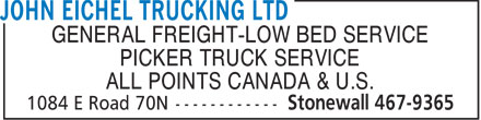 John Eichel Trucking Ltd (204-467-9365) - Annonce illustrée - GENERAL FREIGHT-LOW BED SERVICE PICKER TRUCK SERVICE ALL POINTS CANADA & U.S.