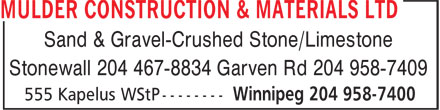 Mulder Construction & Materials Ltd (204-958-7400) - Annonce illustrée - Sand & Gravel-Crushed Stone/Limestone Stonewall 204 467-8834 Garven Rd 204 958-7409  Sand & Gravel-Crushed Stone/Limestone Stonewall 204 467-8834 Garven Rd 204 958-7409