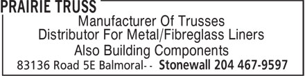 Prairie Truss (204-467-9597) - Annonce illustrée - Manufacturer Of Trusses Distributor For Metal/Fibreglass Liners Also Building Components
