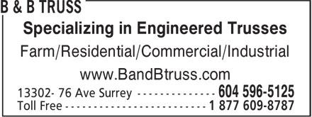 B & B Truss (604-596-5125) - Annonce illustrée======= - Specializing in Engineered Trusses - Farm/Residential/Commercial/Industrial - www.BandBtruss.com
