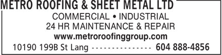 Metro Roofing & Sheet Metal Ltd (604-888-4856) - Annonce illustrée - COMMERCIAL   INDUSTRIAL 24 HR MAINTENANCE & REPAIR www.metroroofinggroup.com